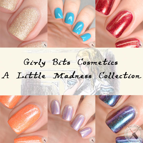 Girly Bits Cosmetics A Little Madness Collection