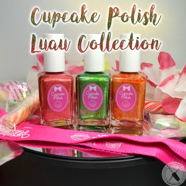 Cupcake Polish Luau Collection