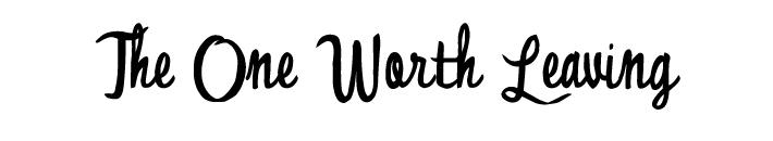 worthleaving