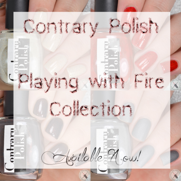 Contrary Polish Playing with Fire Collection