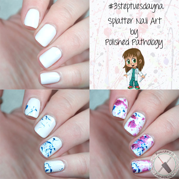 3 Step Tuesday Nail Art - Splatter Nail Art - January 26, 2016 ...