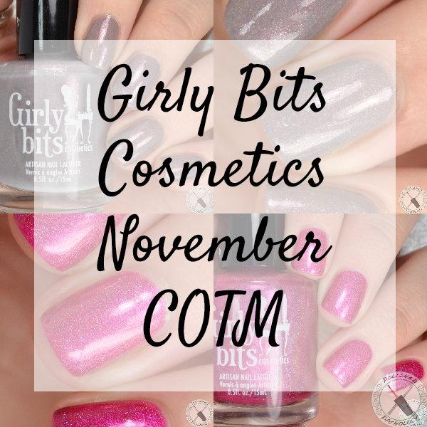 Girly Bits Cosmetics November COTM