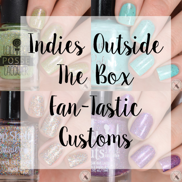 Indies Outside The Box Fantastic Customs
